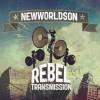 Newworldson  - Rebel Transmission (Reissue)