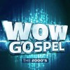 Various - WOW Gospel The 2000s