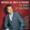 Michael W Smith & Friends - The Spirit Of Christmas