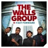The Walls Group - Fast Forward