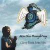 Martha Daughtrey - Glory Train John 3:16