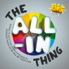 BIG Ministries - The All-In Thing: Songs To Help The Church Engage In Worship When Everyone's All-In Together