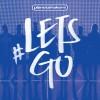 Planetshakers - #Letsgo (Live)