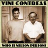 Vini Contreas - Who Is Nelson Person?