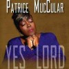 Patrice Muccular - Yes Lord