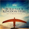Various - Build Your Kingdom Here: Best Of British Live Worship