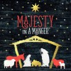 Various - Majesty In A Manger