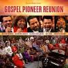 Various - Gospel Pioneer Reunion