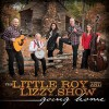 The Little Roy And Lizzy Show - Going Home