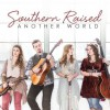 Southern Raised - Another World