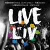 Tim Hughes + Worship Central South Africa + Liv Village + Langa Mbonambi - Live At Liv