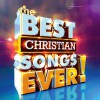 Various - The Best Christian Songs Ever!