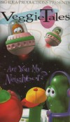 Veggie Tales - Are You My Neighbour