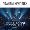 Graham Kendrick - Keep The Banner Flying High