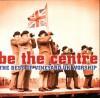 Vineyard UK - Be The Centre: The Best Of Vineyard UK Worship