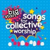 Essential Christian - Big Start: Songs For Collective Worship