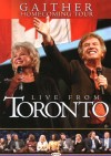 Bill & Gloria Gaither & Their Homecoming Friends - Gaither Homecoming Tour: Live From Toronto