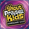 Shout Praises! Kids - Awesome God