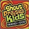 Shout Praises! Kids - Friend Of God