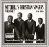 Mitchell's Christian Singers - Complete Recorded Works In Chronological Order Vol 2 1936-1938