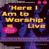 Various - Here I Am To Worship Live