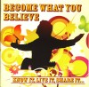 Various - Become What You Believe