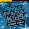 Shout Praises Kids - God Is Great