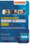 Musicademy - Worship Keyboard Course: Beginners Vol 4