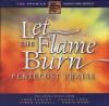 Pentecost Praise - Let The Flame Burn