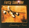Forty Save One - Something Fierce