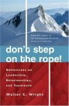 Walter C. Wright - Don't Step on the Rope!: Reflections on Leadership, Relationships and Teamwork