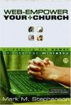 Mark Stephenson - Web-empower Your Church: Unleashing the Power of Internet Ministry