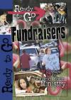 Ready-to-go Fundraisers: 50 Ways to Fund Your Ministry