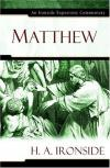 H. A. Ironside - Matthew (Ironside Expository Commentaries