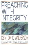 Kenton Anderson - Preaching with Integrity