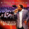Pastor Rudolph McKissick Jr And The Word & Worshp Mass Choir - Intimate Worship