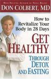 Don Colbert - Get Healthy Through Detox and Fasting: How to Revitalize Your Body in 28 Days