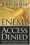 John Bevere - Enemy Access Denied: Slam the Door on the Devil with One Simple Decision