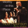 Noel Robinson & Nu Image - Worthy In This Place