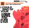 Various - I Could Sing Of Your Love Forever: 25 Modern Worship Songs For A New Generation