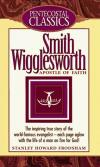 Stanley Howard Frodsham - Smith Wigglesworth: Apostle of Faith