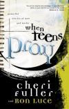 Fuller & Luce - When Teens Pray