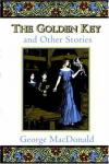 George MacDonald - The Golden Key And Other Stories
