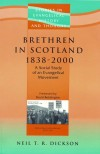Neil Dickson - Brethren in Scotland 1838-2000: A Social Study of an Evangelical Movement