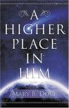 Mary Dovie - A Higher Place in Him