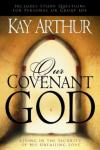 Kay Arthur - Our Covenant God: Living in the Security of His Unfailing Love