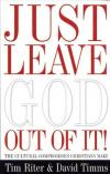 Riter & Timms - Just Leave God Out of It: Cultural Compromises We Make