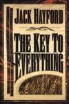 Jack Hayford - The Key to Everything
