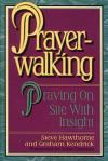Steve Hawthorne - Prayer-Walking: Praying On-Site with Insight