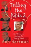 Bob Hartman - Telling the Bible, 2: More Stories and Readings for Sharing Aloud